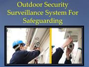 Outdoor security surveillance system for safeguarding