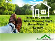 Things to Consider While Choosing Right Home Finder In Sydney