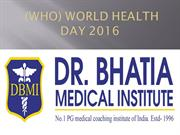 Celebrate World health day 2016 (WHO) Dr. Bhatia's Medical Coaching