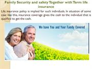 Family Security and safety Together with Term life insurance