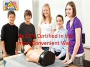 Be CPR Certified in the most Convenient Way