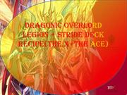 Dragonic Overlord Legion+Stride Deck recipe(THE X+THE ACE)
