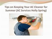 Tips on Keeping Your AC Cleaner for Summer (AC Services Holly Spring)