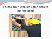 3 Signs Your Breaker Box Needs to be Replaced