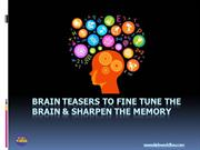 BRAIN TEASERS TO FINE TUNE THE BRAIN & SHARPEN THE MEMORY