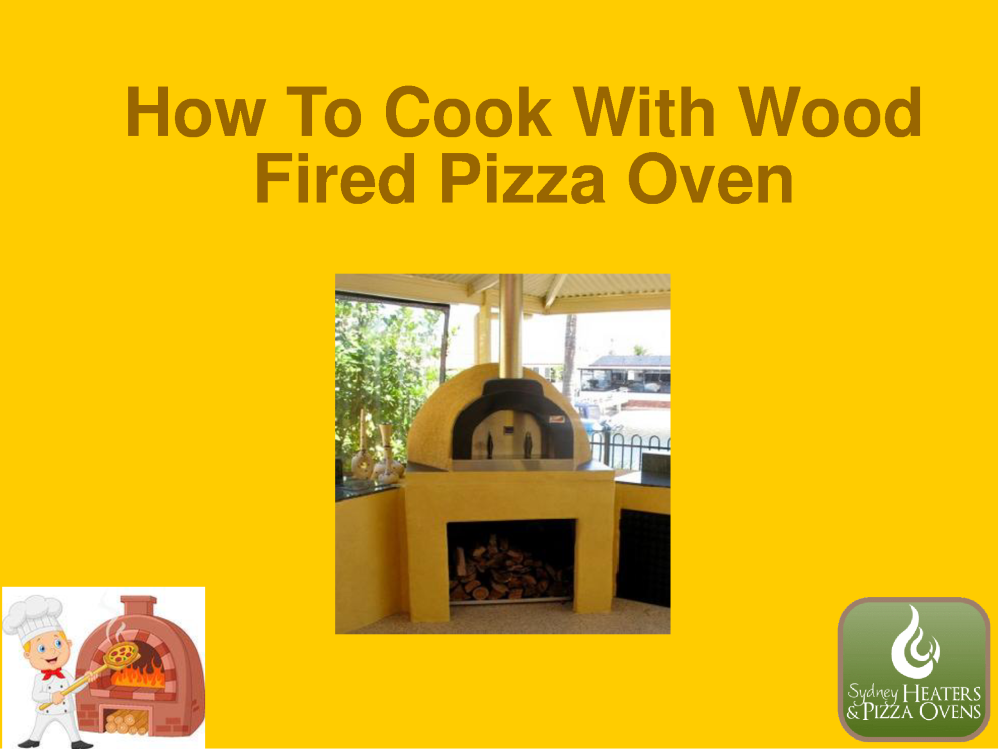 how to cook in a wood fired pizza oven