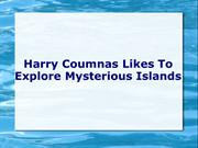 Harry Coumnas Likes To Explore Mysterious Islands