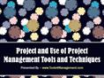 Project and Use of Project Management Tools and Techniques