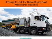 3 Things To Look For Before Buying Road Maintenance Machines