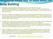 Megadrox Helps You To Gain Mass For Body