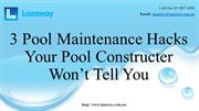 3 Pool Maintenance Hacks Your Pool Constructer Won't Tell You