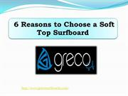 6 Reasons to Choose a Soft Top Surfboard