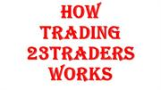 How Trading 23Traders works