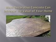 Ways Decorative Concrete Can Increase the Value of Your Home