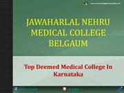 Jawaharlal Nehru Medical College Belgaum Admission|Fees|Seats|Exams