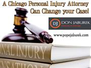 A Chicago Personal Injury Attorney Can Change Your Case!