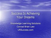 Success Is Achieving Your Dreams