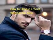 How to Choose a Wrist Watches for Men