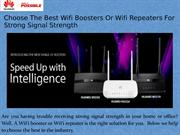 Choose The Best Wifi Boosters Or Wifi Repeaters