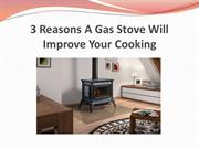 3 Reasons A Gas Stove Will Improve Your Cooking