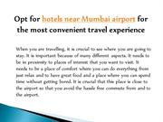 Opt for hotels near Mumbai airport for the most convenient travel expe