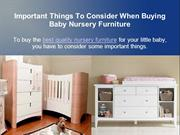 Important Things To Consider When Buying Baby Nursery Furniture