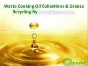 Waste Cooking Oil Collections & Grease Recycling By Grand Natural Inc