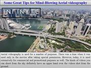 Some Great Tips for Mind-Blowing Aerial videography