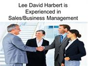 Lee David Harbert is Experienced in Sales/Business Management