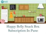 Happy Belly Snack Box - Snack Box Subscription In Pune