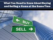 What You Need to Know About Buying and Selling a Home at the Same Time