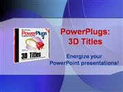 Getting Started with PowerPlugs 3D Titles