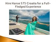 Hire Hanse 575 Croatia for a Full-Fledged Experience