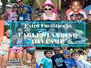 Extra Facilities in  Eagle's Landing Day Camp
