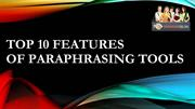 Top 10 Features of Paraphrasing Tools