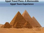 Egypt Travel Plans - A Memorable Egypt Tours Experience