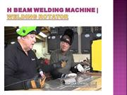 H Beam Welding Machine | Welding Rotator