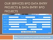 OUR Services Bpo Data Entry Projects & Data