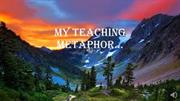 My Teaching Metaphor