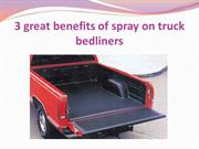 3 great benefits of spray on truck bedliners