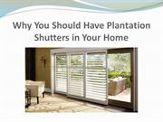 Why You Should Have Plantation Shutters in Your Home