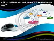 How To Handle International Returns With Minimum Loss?