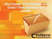 Why Choose UPVC Windows and Doors? Their importance and benefits.