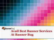 Avail Best Banner Services At Banner Bug