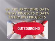 we are providing  Data Entry Service Providers and  Outsourcing