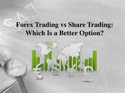 Forex Trading vs Share Trading: Which Is a Better Option?