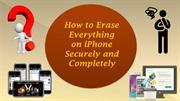 How to Erase Everything on iPhone Securely and Completely