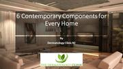 6 Contemporary Components for Every Home
