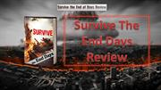 Survive the end days review - Does it Work or Not?