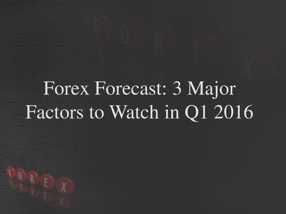 Forex watchers forecast